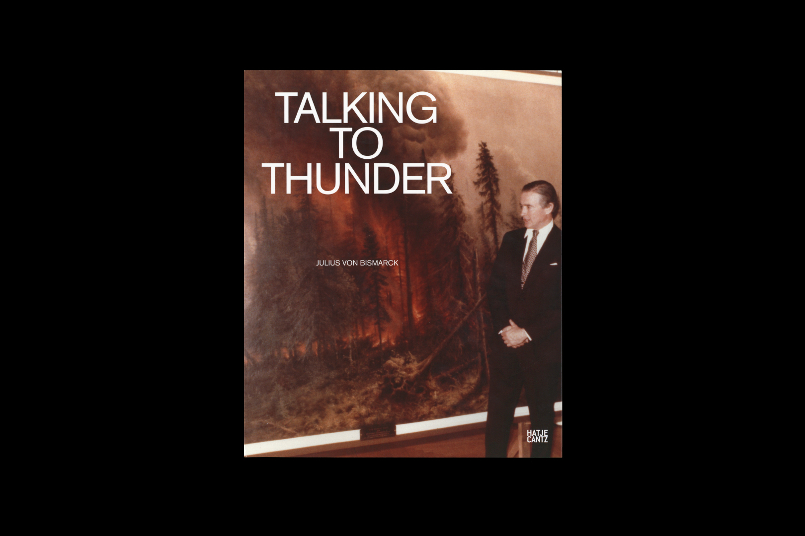 Julius von Bismarck – TALKING TO THUNDER